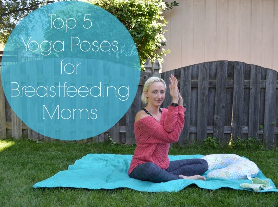 top 5 yoga poses for breastfeeding moms