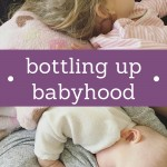 Bottling Up Babyhood