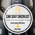 Simple four step car seat checklist to ensure your child is safe and secure at any age