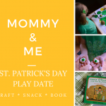 This Mommy and Me St. Patricks Day Play Date comes with book ideas coordinated with a special craft, snack, and fun Irish play list. Perfect for toddlers and preschoolers