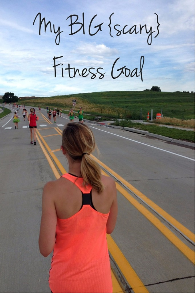 My BIG {scary} Fitness Goal