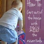 My Reset and Repack Diaper Bag Routine: How to get out of the house with only the essentials