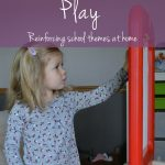 Preschool + Play: Reinforcing School Themes at Home
