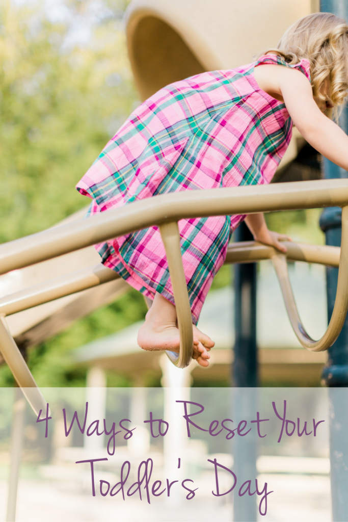 4 Ways to Reset Your Toddler's Day